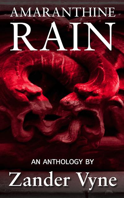Amaranthine Rain and Anthology by Zander Vyne