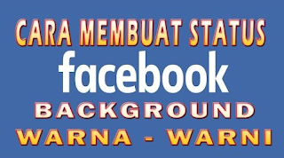 Begini Cara Mengubah Background Status Facebook