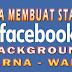 Begini Cara Mengubah Background Status Facebook