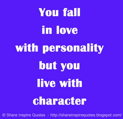 Quotes About Personality: You Fall In Love With Personality But You Live With