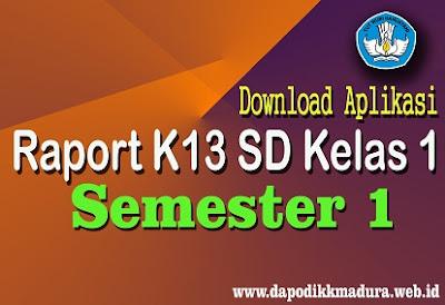 Download Aplikasi Raport K13 Kelas 1 SD Semester 1 Revisi Terbaru Tahun 2018