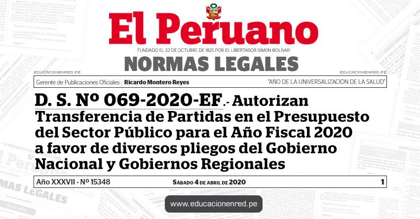 D. S. Nº 069-2020-EF.- Autorizan Transferencia de Partidas en el Presupuesto del Sector Público para el Año Fiscal 2020 a favor de diversos pliegos del Gobierno Nacional y Gobiernos Regionales