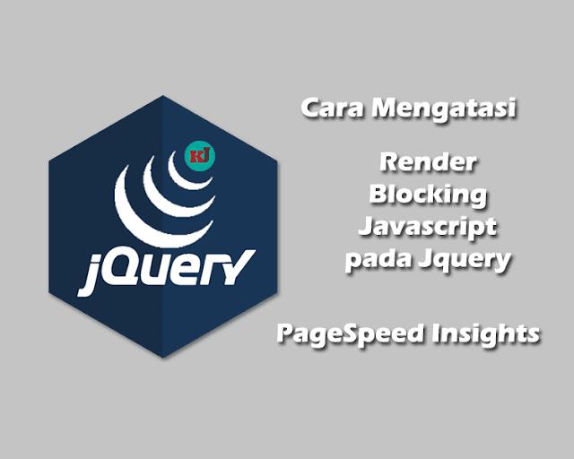 Cara Mengatasi Render Blocking Javascript Jquery Library