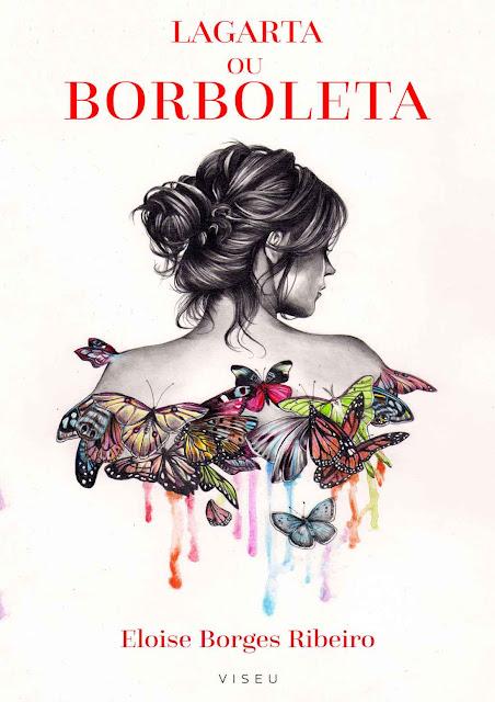 Lagarta ou borboleta - Eloise Borges Ribeiro