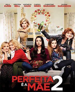 Perfeita é a Mãe! 2 (2017) Torrent Dublado – Download