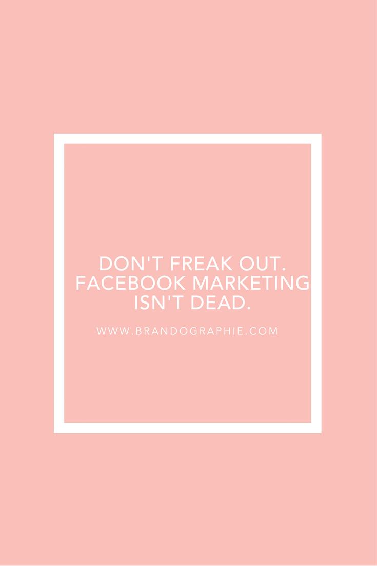 Facebook marketing isn't dead
