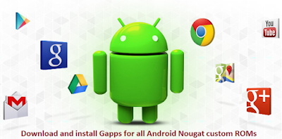 Download Gapps For All Android 7 Nougat Custom ROMs