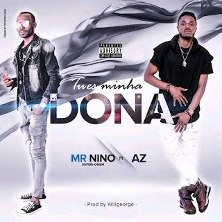 Mr. Nino feat AZ - Tu És Minha Dona