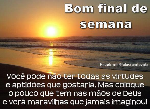 Frases E Imagens De Bom Final De Semana Para O Face