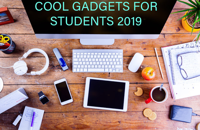 Cool Gadgets For Students 2019