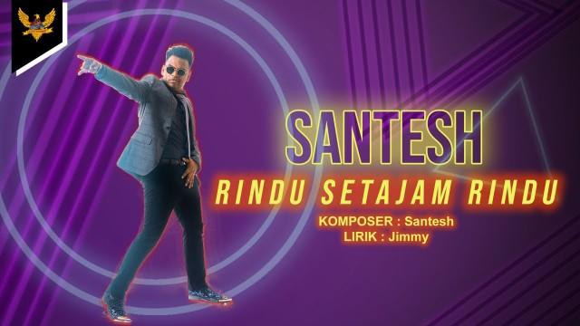 Santesh - Rindu Setajam Rindu