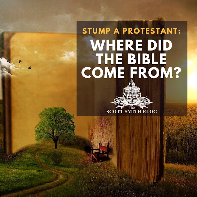 The Question Protestants Can't Answer: Where did the Bible come from? The Canon of the Bible