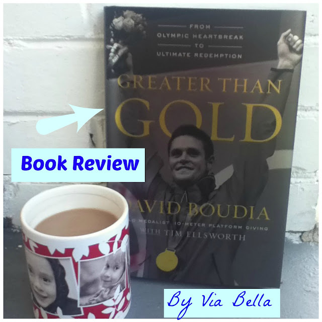 Greater than Olympic Gold..., Book Review, Rio 2016, Olympics 2016, London Olympics, Beijing Olympics, David Boudia, Swimming, Diving, Blogging for Books, Book Look Bloggers