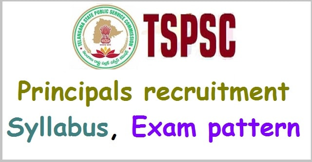TSPSC Principals recruitment,Syllabus, Exam pattern(Scheme of exam)