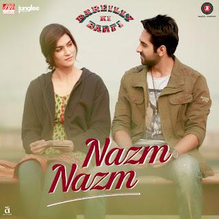 Nazm Nazm - Bareilly Ki Barfi (2017)