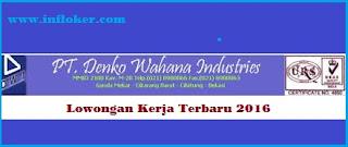 Lowongan Kerja Maret 2016 PT. Denko Wahana Industries