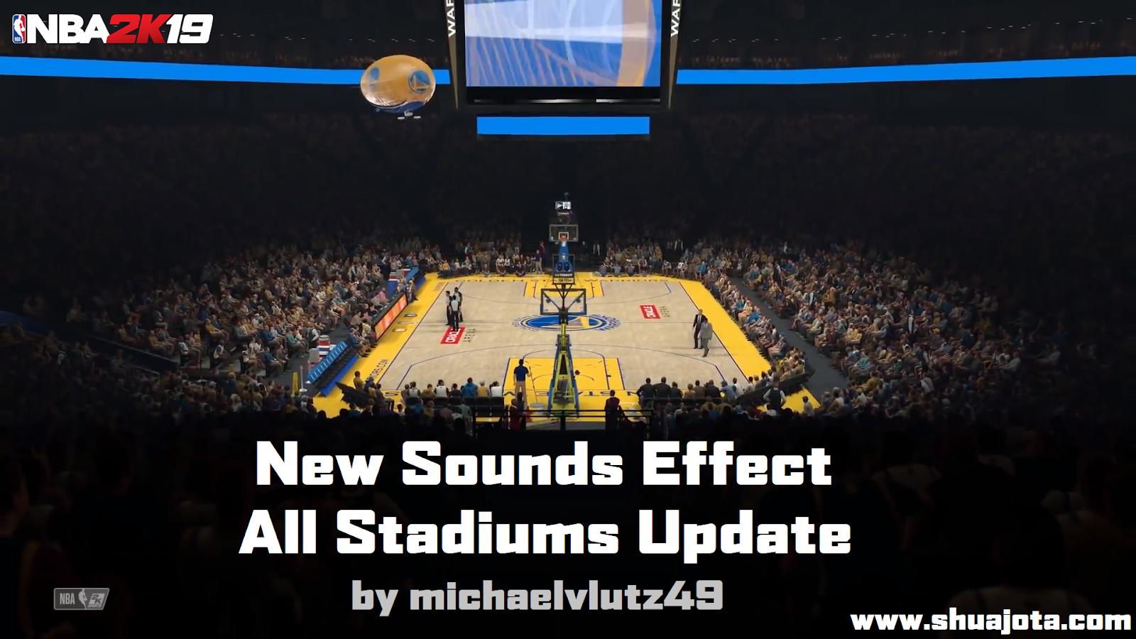 ff42510b524 NBA 2K19 - New Sounds Effect All Stadiums Update by michaelvlutz49 ...