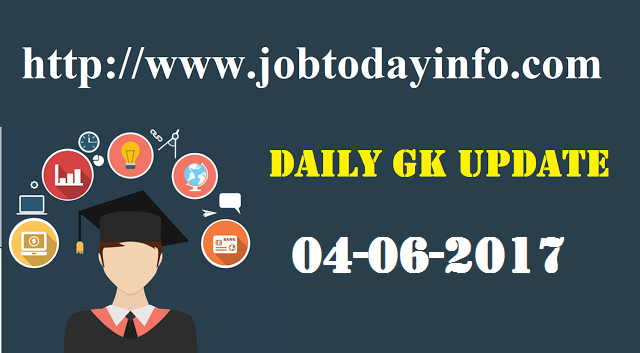 Daily GK Update 4th July 2017, Important Current Affairs
