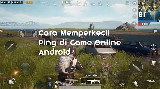 Cara Menstabilkan Ping Game Online Android