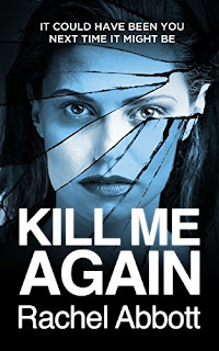 When your life is a lie, who can you trust? KILL ME AGAIN by Rachel Abbott £0.99