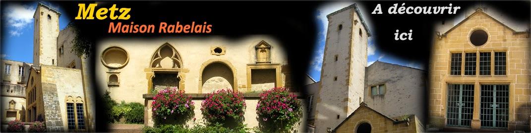 http://patrimoine-de-lorraine.blogspot.fr/2014/04/metz-57-maison-de-rabelais-et-chapelle.html