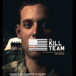 "(documentary of the week) ""The Kill Team"" (2013)"