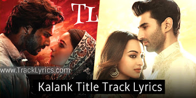 kalank-title-track-new-hindi-song-lyrics-arijit-singh-shilpa-rao-ali-bhatt-varun-dhawan