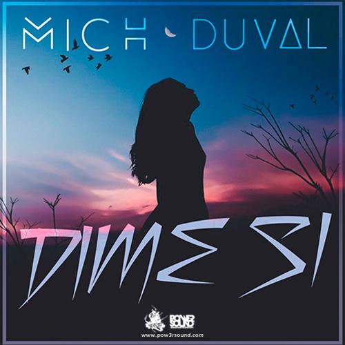 http://www.pow3rsound.com/2018/02/mich-duval-dime-si.html