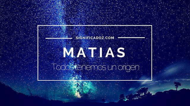 Significado y origen del Nombre Matías ¿Que Significa?