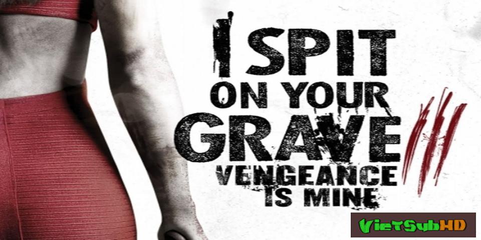 Phim Cô gái báo thù 3 VietSub HD | I Spit on Your Grave 3 2015