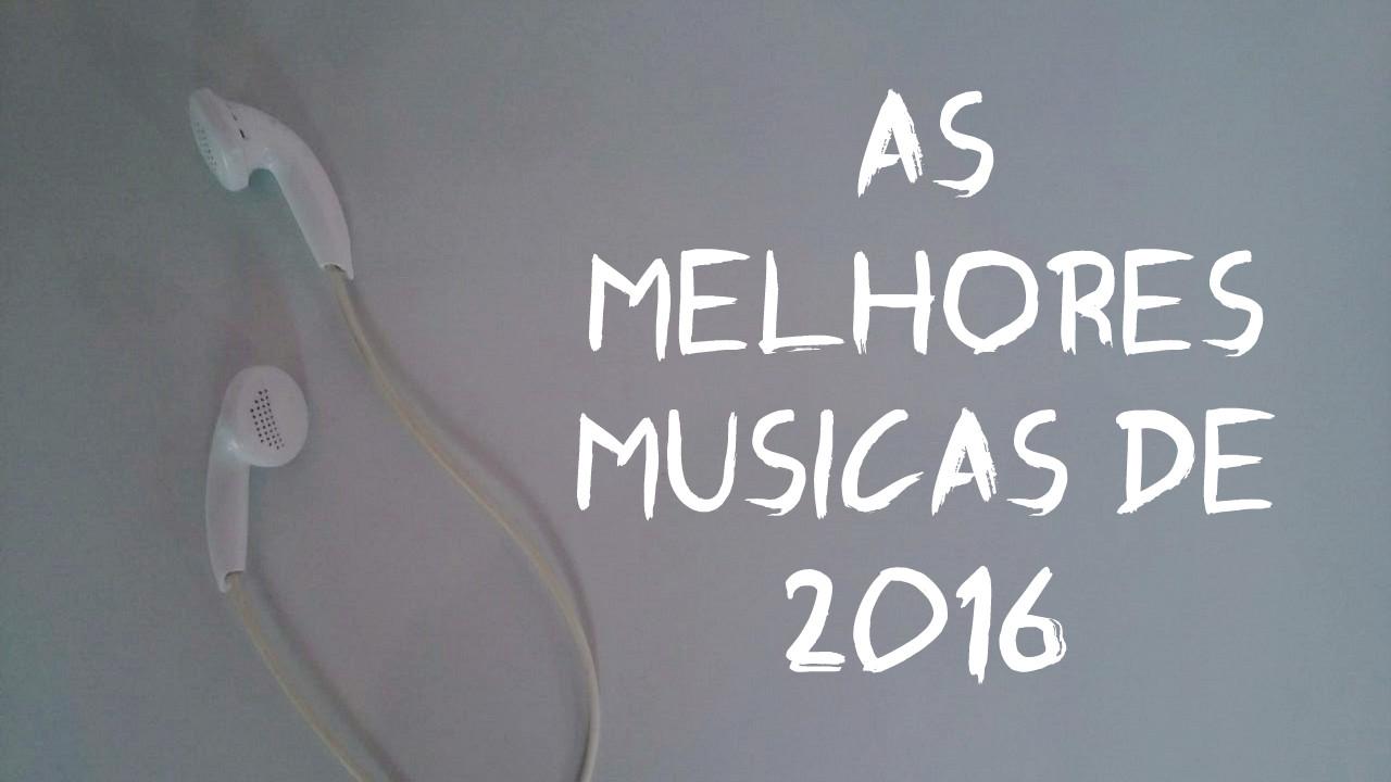 PLAYLIST | SÓ AS MELHORES MÚSICAS DE 2016 - BLOG CONFIDENT