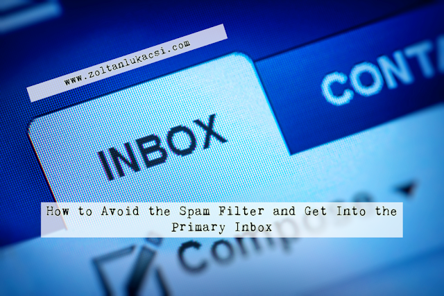 How to Avoid the Spam Filter and Get Into the Primary Inbox