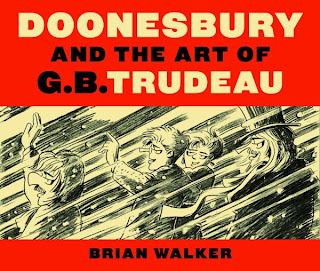 Doonesbury and the Art of G.B. Trudeau by Brian Walker