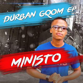 Dj Ministo - Durban Gqom EP