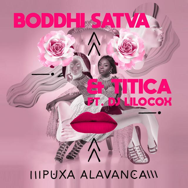 Boddhi Satva & Titica ft. Dj Lilocox - Puxa Alavanca (Main Mix)