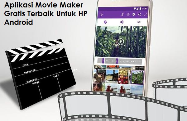Aplikasi Movie Maker Gratis Terbaik Untuk HP Android