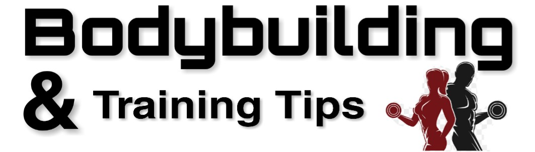 Bodybuilding and Training Tips