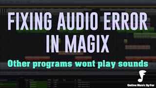 https://www.createmusic.xyz/2017/05/fixing-audio-error-in-magix-other_31.html