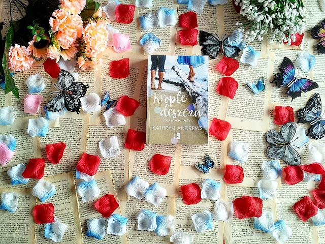 """Pocałunek, deszcz i jaskinia, czyli recenzja powieści Kathryn Andrews pt.""""Krople deszczu"""""""