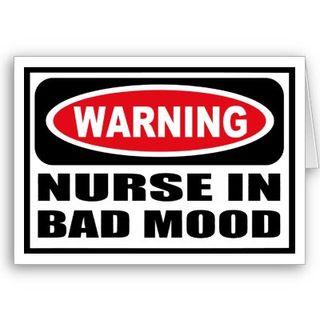 Warning Nurse in bad mood