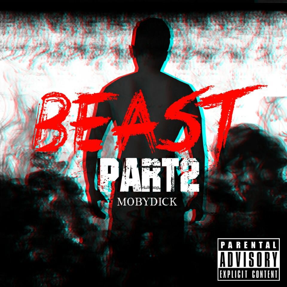 [EP] Mobydick – Beast Part 2 Mixtape Album