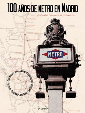 '100 años de Metro en Madrid: De Cuatro Caminos al centenario' nuevo libro a la venta