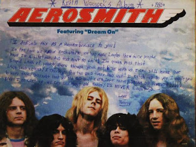 My Aerosmith album dedicated to Keith. I wrote that on the cover in a drunken stooper... LoL Dream on muthafucka!!