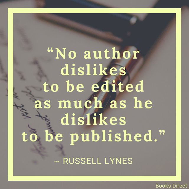 """No author dislikes  to be edited  as much as he dislikes  to be published.""  ~ Russell Lynes"
