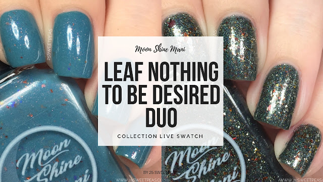 Moon Shine Mani Leaf Nothing to Be Desired Duo