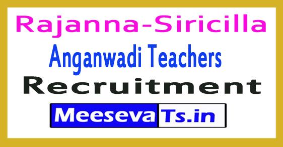 Rajanna-Siricilla Anganwadi Teachers Recruitment Notification 2017