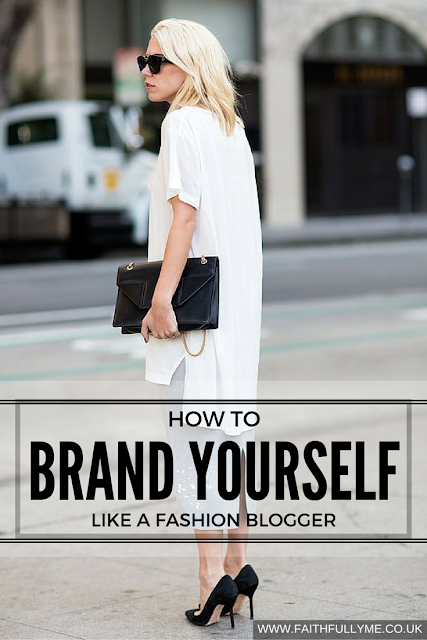 HOW TO BRAND YOURSELF LIKE A FASHION BLOGGER | Personal Branding | Branding | Personal Image | Personal Style | Blogger Style | Blogger Fashion