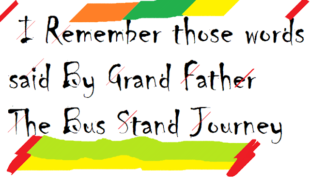 I- Remember-those-words-said-By-Grand-Father-The-Bus-Stand-Journey