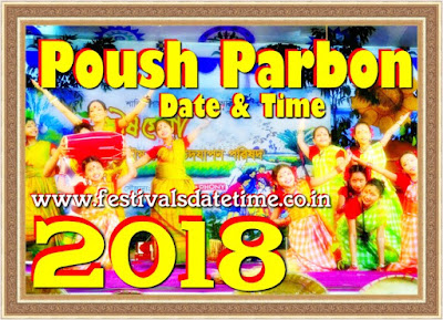 2018 Poush Parbon, Poush Sankranti, Makar Sankranti Date & Time in India