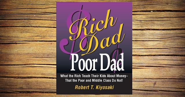 RICH DAD POOR DAD BY ROBERT T. KIYOSAKI.